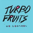 No Control 0794504002270 by Turbo Fruits CD