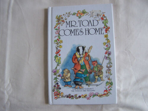 1 of 1 - MR.TOAD COMES HOME from Kenneth Grahame THE WIND IN THE WILLOWS H/B 1994 R Cloke