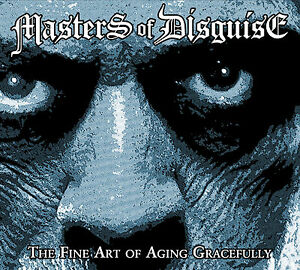MASTERS-OF-DISGUISE-The-Fine-Art-of-Aging-Gracefully-Digipak-CD-2016-US-Metal