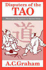 Disputers of the Tao: Philosophical Argument in Ancient China by A. C. Graham (Paperback, 1989)