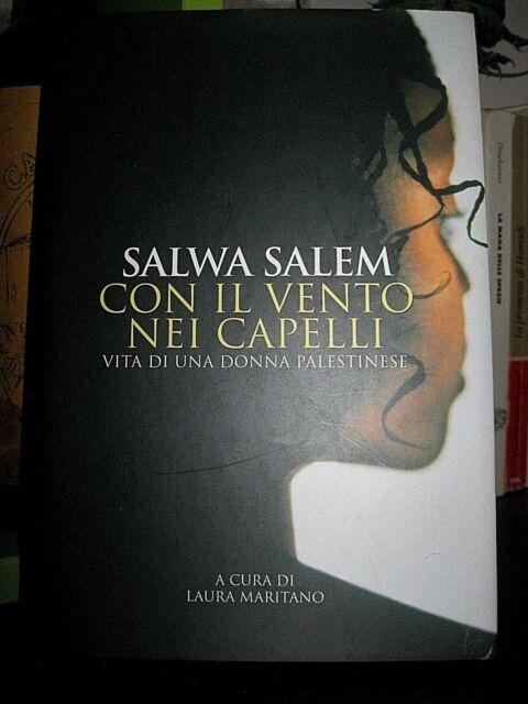 Con il vento nei capelli. Una palestinese racconta - Salwa Salem