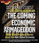 The Coming Economic Armageddon: What Bible Prophecy Warns About the New Global Economy by David Jeremiah (CD-Audio, 2010)