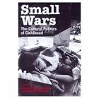 Small Wars: The Cultural Politics of Childhood by University of California Press (Paperback, 1999)