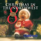 Christmas in the Northwest, Vol. 8 by Various Artists (CD, Oct-2005, CD Baby (distributor))