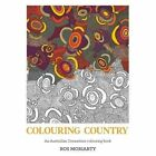 Colouring Country: An Australian Dreamtime Colouring Book by Ros Moriarty (Paperback, 2016)