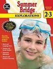 Summer Bridge Explorations, Grades 2 - 3 by Summer Bridge Activities (Paperback / softback, 2015)