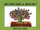 Do You See a Mouse? by Bernard Waber (Paperback, 1997)