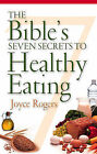 The Bible's Seven Secrets to Healthy Eating by Joyce Rogers (Paperback / softback, 2001)