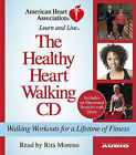 The Healthy Heart Walking CD: Walking Workouts for a Lifetime of Fitness by Rita Moreno (CD-Audio, 2005)
