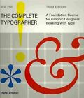Complete Typographer: A Foundation Course for Graphic Designers by Will Hill (Paperback, 2010)