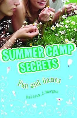 (Good)-Fun and Games (Summer Camp Secrets) (Paperback)-Morgan, Melissa J.-140950