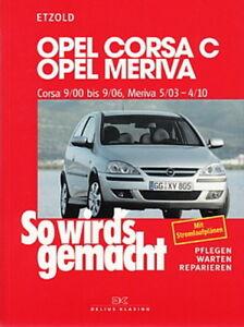 Auto & Motorrad: Teile Anleitungen & Handbücher Kreativ Opel Corsa C&meriva Reparaturanleitung So Wirds Gemacht/etzold Handbuch/wartung Fein Verarbeitet