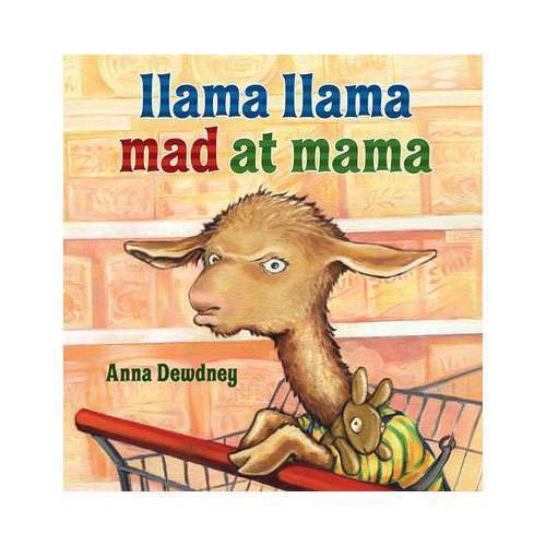 Llama Llama Mad at Mama by Anna Dewdney, Anna Dewdney (illustrator)