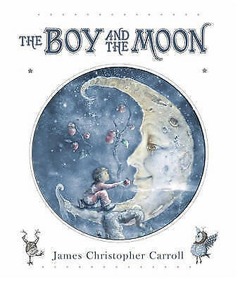 The Boy and the Moon by James Christopher Carroll (Hardback, 2010)