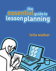 The Essential Guide to Lesson Planning: Practical Skills for Teachers by Leila Walker (Paperback, 2008)