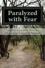 Paralyzed with Fear: Paralyzed with Fear by Christina Cascella Pappas, Jenise Brown (Paperback / softback, 2013)