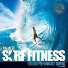 Advanced Surf Fitness for High Performance Surfing: The Ultimate Guide for Surfers of All Levels by Lee Stanbury (Paperback, 2014)
