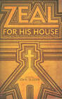 Zeal for His House: Desiring the Way of Christ in How Christians Gather Today by Tate Publishing & Enterprises (Paperback / softback, 2011)