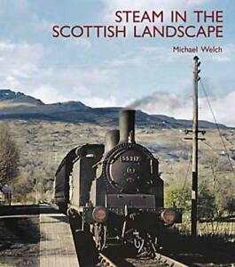 Steam-in-the-Scottish-Landscape-by-Michael-Welch-NEW-Book-FREE