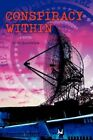 Conspiracy Within 9780595418435 by Scott Goodfellow Paperback