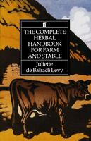 The Complete Herbal Handbook For Farm And Stable By Juliette De Baã¯racli Levy, on sale