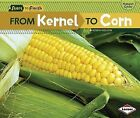 From Kernel to Corn by Robin Nelson (Paperback / softback, 2012)