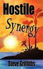 Hostile Synergy by Steve Griffiths 9781449030643 Paperback 2009