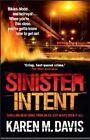 Sinister Intent by Karen M. Davis (Paperback, 2014)