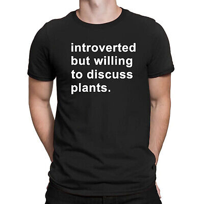 Introverted But Willing To Discuss Plants Funny Men's T Shirt Humor Idea  Gifts | eBay