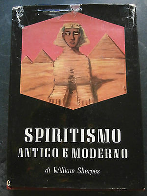SPIRITISMO ANTICO E MODERNO- WILLIAM SHERPES- 1956 fenomeni medianici- B2