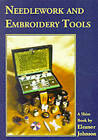 Needlework and Embroidery Tools by Eleanor Johnson (Paperback, 1999)