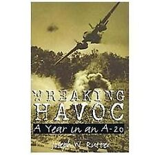 Wreaking Havoc : A Year in an A-20 91 by Joseph W. Rutter (2012, Paperback)