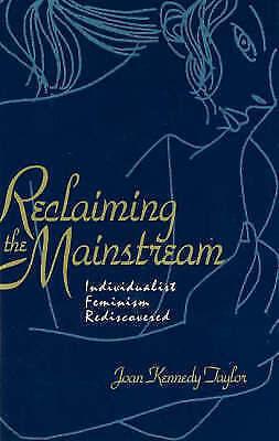 Reclaiming The Mainstream by Joan Kennedy Taylor (Hardback, 1992)