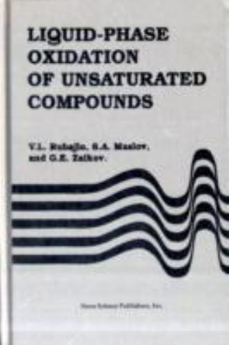 Liquid-Phase Oxidation of Unsaturated Compounds, Hardcover by Rubajlo, V. L.;...