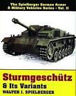 Sturmgeschutz and Its Variants by Walter J. Spielberger (Hardback, 1997)