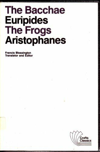 The Bacchae the Frogs  Two Plays of Dionysus  Crofts Classics
