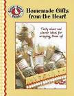 Gooseberry Patch Homemade Gifts from the Heart by Leisure Arts (Paperback / softback, 2007)