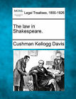 The Law in Shakespeare. by Cushman Kellogg Davis (Paperback / softback, 2010)