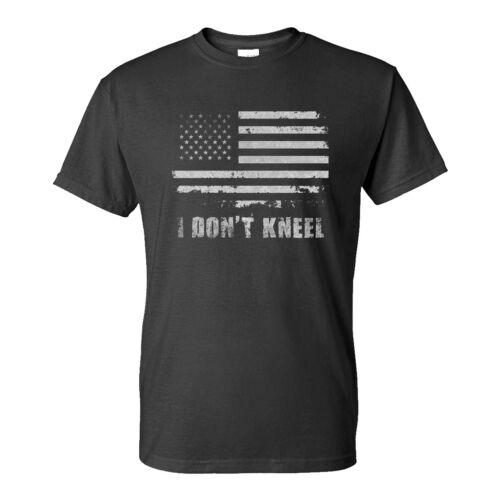 I Don/'t Kneel B/&W T-Shirt Patriotic American Pride American Flag Political News