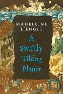 A-Swiftly-Tilting-Planet-A-Wrinkle-in-Time-Quintet-by-Madeleine-LEngle