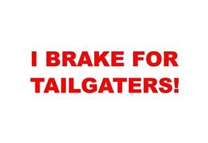 I-Brake-For-Tailgaters-Funny-Humor-Vinyl-Decal-Sticker-Window-Glass-Break-Car