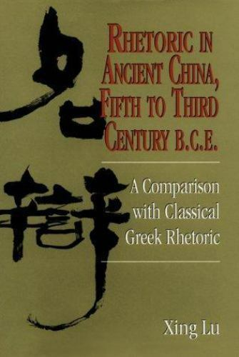 Rhetoric in Ancient China, Fifth to Third Century B.C.E: A Comparison With Class