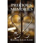 Precious Memories 9781451284218 by Barbara Logan Lamb Paperback