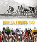 Tour de France 100 von Richard Moore (2013, Gebundene Ausgabe)