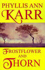 Frostflower and Thorn by Phyllis Ann Karr (Paperback / softback, 1980)