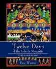 Twelve Days of the Infanta Margarita: A Work for a Small Choral Group by Eric Winter (Paperback / softback, 2011)