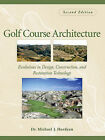 Golf Course Architecture: Evolutions in Design, Construction, and Restoration Technology by Michael J. Hurdzan (Hardback, 2005)
