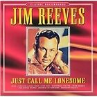 Jim Reeves - Just Call Me Lonesome (1999)