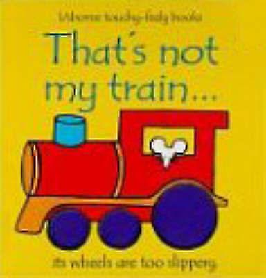 1 of 1 - That's Not My Train by Rachel Wells, F. Watts, Fiona Watt (Board book, 2000)