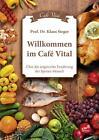 Willkommen im Cafe Vital von Klaus Steger (2014, Kunststoffeinband)